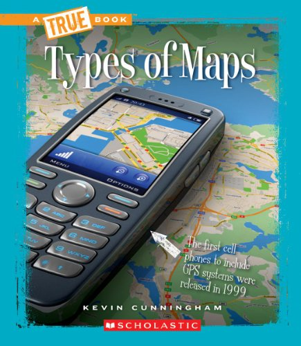 Types of Maps (True Books)