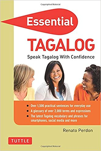 Essential Tagalog: Speak Tagalog with Confidence! (Self-Study Guide and Tagalog Phrasebook) (Essential Phrase Bk)