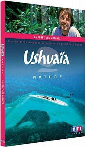 Ushuaïa : la forêt des mutants
