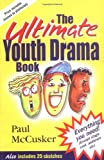 The Ultimate Youth Drama Book (0825460034) by McCusker, Paul