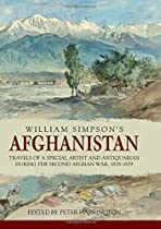 William Simpsons Afghanistan. Travels Of A Special Artist And Antiquarian During The Second Afghan War, 1878-1879