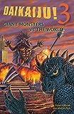 Daikaiju!3 Giant Monsters vs. the World