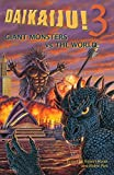 Daikaiju!3 Giant Monsters vs. the World