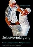 Selbstverteidigung präventiv - offensiv - effektiv - realistisch: Band 1 - 5: Kampfpsychologie - Schlägereien - Überfall