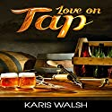 Love on Tap Audiobook by Karis Walsh Narrated by Robin J. Sitten