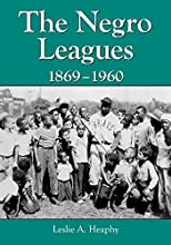 The Negro Leagues 1869-1960