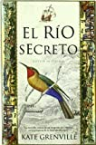 El rio secreto/ The Secret River (Spanish Edition)