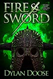 Fire and Sword (Sword and Sorcery Book 1) by Dylan Doose