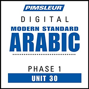 Arabic (Modern Standard) Phase 1, Unit 30: Learn to Speak and Understand Modern Standard Arabic with Pimsleur Language Programs | [Pimsleur]