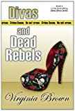 Divas And Dead Rebels (1611942055) by Brown, Virginia