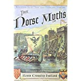 The Norse Myths (The Pantheon Fairy Tale and Folklore Library) ~ Kevin Crossley-Holland