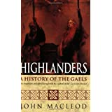Highlanders: A History of the Gaelsby John Macleod