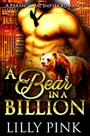 Bear In a Billion: A Billionaire Bear Shifter Romance