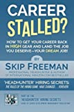 img - for Career Stalled?: How to Get Your Career Back in 'High Gear' and Land The Job You Deserve--Your DREAM Job! (