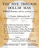img - for The Five Trillion Dollar Man: Willard Romney and his vanishing Tax