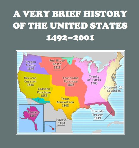 A Very Brief History Of The United States: 1492-2001