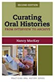 "BOOKS RECEIVED: Nancy MacKay, ""Curating Oral Histories: From Interview to Archive"" 2nd ed.  (Left Coast Press, 2015)"