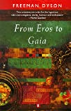 From Eros to Gaia (Penguin science) (0140174230) by Dyson, Freeman J.