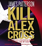 img - for Kill Alex Cross by Patterson, James (2012) Audio CD book / textbook / text book