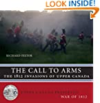 The Call to Arms: The 1812 Invasions...