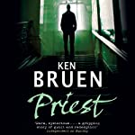 Priest (       UNABRIDGED) by Ken Bruen Narrated by Gerry O'Brien
