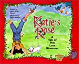 Katie's Rose: A Tale of Two Late Bloomers (Grandma Rose Story Series)