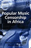 img - for Popular Music Censorship in Africa (Ashgate Popular and Folk Music Series) (Ashgate Popular and Folk Music Series) book / textbook / text book