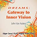 Dreams: Gateway to Inner Vision  by John Van Auken