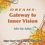 Dreams: Gateway to Inner Vision | John Van Auken