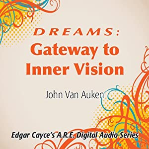 Dreams: Gateway to Inner Vision | [John Van Auken]