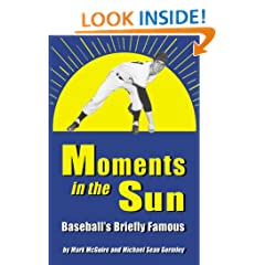 Moments in the Sun: Baseball's Briefly Famous