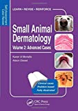 Small Animal Dermatology, Advanced Cases: Self-Assessment Color Review (Veterinary Self-Assessment Color Review Series)