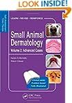 Small Animal Dermatology, Advanced Ca...