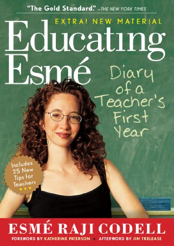 Educating Esmé: Diary of a Teacher's First Year,...