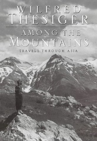 Among the Mountains: Travels Through Asia: Travels in Asia