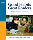 Good Habits, Great Readers: Building the Literacy Community (0131597175) by Fisher, Douglas
