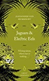 """Jaguars and Electric Eels (Penguin Great Journeys)"" av Alexander von Humboldt"