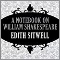 A Notebook on William Shakespeare Audiobook by Edith Sitwell Narrated by Jane McDowell