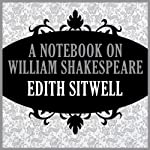 A Notebook on William Shakespeare | Edith Sitwell