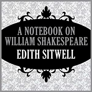 A Notebook on William Shakespeare | [Edith Sitwell]