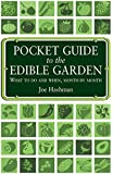 Pocket Guide To The Edible Garden: What to Do and When, Month by Month (English Edition)