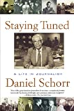 img - for Staying Tuned: A Life in Journalism book / textbook / text book