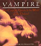 Vampire: The Complete Guide to the World of the Undead (0140238018) by Manuela Dunn Mascetti