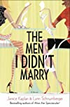 The Men I Didn't Marry: A Novel