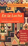 img - for En la Lucha / In the Struggle: A Hispanic Women's Liberation Theology (Biblical Reflections on Ministry) book / textbook / text book