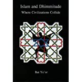 Islam and Dhimmitude: Where Civilizations Collideby Bat Ye'or
