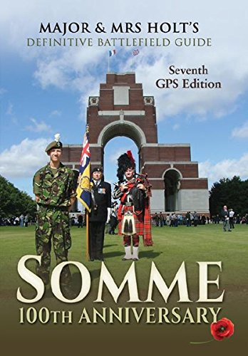 major-mrs-holts-definitive-battlefield-guide-somme-100th-anniversary-7th-revised-expanded-gps-editio