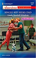Single Kid Seeks Dad (Harlequin American Romance Series)