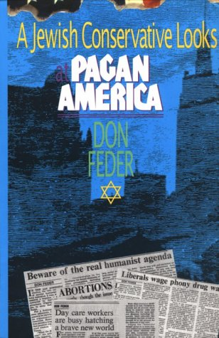 A Jewish Conservative Looks at Pagan America, DON FEDER