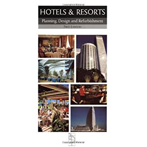 Hotels and Resorts: Planning and Design (Butterworth Architecture Design and Development Guides)